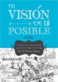 MI VISION DE LO POSIBLE: EL TRIANGULO DE LA TRANSFORMACION - 9788415976998 - LUIS MIGUEL FERNANDEZ MONTAÑEZ
