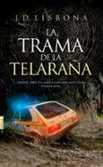 LA TRAMA DE LA TELARAÑA - 9788416331598 - JORGE DURAN LISBONA