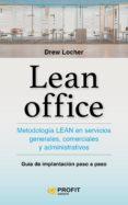 LEAN OFFICE: METODOLOGIA LEAN EN SERVICIOS GENERALES, COMERCIALES Y ADMINISTRATIVOS - 9788416583898 - DREW LOCHER