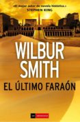 EL ULTIMO FARAON - 9788416634798 - WILBUR SMITH