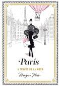 PARIS A TRAVES DE LA MODA - 9788416890798 - MEGAN HESS