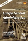 ADMINISTRACION DEL ESTADO: CUERPO GENERAL ADMINISTRATIVO. INGRESO LIBRE: TEMARIO (VOL. 1) - 9788416963898 - VV.AA.