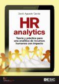 HR ANALYTICS: TEORIA Y PRACTICA PARA UNA ANALITICA DE RECURSOS HUMANOS CON IMPACTO - 9788417129798 - AGUADO DAVID