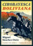 CIROBAYESCA BOLIVIANA - 9788417146498 - MIGUEL SANCHEZ-OSTIZ