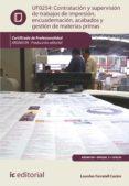 CONTRATACIÓN Y SUPERVISIÓN DE TRABAJOS DE IMPRESIÓN, ENCUADERNACIÓN, ACABADOS Y GESTIÓN DE MATERIAS PRIMAS. ARGN0109 (EBOOK) - 9788417224998 - VV.AA.