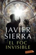 el foc invisible-javier sierra-9788417420598