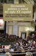 DICCIONARIO POLITICO Y SOCIAL DEL SIGLO XX ESPAÑOL - 9788420687698 - JUAN FRANCISCO FUENTES