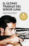 EL ULTIMO TRABAJO DEL SEÑOR LUNA - 9788423676798 - CESAR MALLORQUI