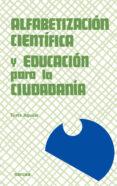 ALFABETIZACION CIENTIFICA Y EDUCACION PARA LA CIUDADANIA: UNA PRO PUESTA DE FORMACION DE PROFESORES - 9788427712898 - TUSTA AGUILAR