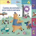 CUENTOS DE ANIMALES PARA TODA LA SEMANA - 9788428554398 - VV.AA.