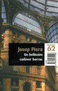 UN BELLISSIM CADAVER BARROC - 9788429751598 - JOSEP PIERA