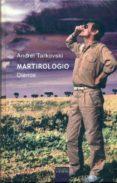 MARTIROLOGIO: DIARIOS - 9788430117598 - ANDREI TARKOVSKI