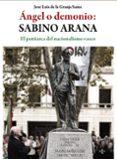 ÁNGEL O DEMONIO: SABINO ARANA - 9788430966998 - JOSE LUIS DE LA GRANJA SAINZ