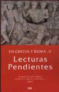 GRECIA Y ROMA, II LECTURAS PENDIENTES - 9788433848598 - ANDRES POCINA PEREZ