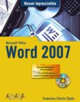 WORD 2007 (MANUAL IMPRESCINDIBLE) (INCLUYE CD-ROM) - 9788441521698 - FRANCISCO CHARTE