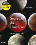 SECRETOS DEL UNIVERSO: COMO HEMOS CONOCIDO EL COSMOS - 9788446030898 - PAUL MURDIN
