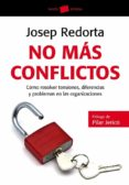 NO MAS CONFLICTOS - 9788449326998 - JOSEP REDORTA