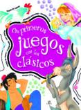 MIS PRIMEROS JUEGOS CON LOS CLASICOS - 9788466227698 - VV.AA.