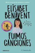 FUIMOS CANCIONES (CANCIONES Y RECUERDOS 1) - 9788466346498 - ELISABET BENAVENT