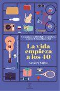 LA VIDA EMPIEZA A LOS 40 - 9788467052398 - GREGORY CAJINA HEINZKILL