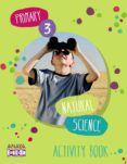 NATURAL SCIENCE 3. ACTIVITY BOOK.  SEGUNDO CICLO - 9788467862898 - VV.AA.