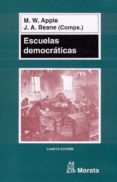 ESCUELAS DEMOCRATICAS - 9788471124098 - MICHAEL W. APPLE