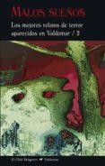 MALOS SUEÑOS: LOS MEJORES RELATOS DE TERROR APARECIDOS EN VALDEMAR / 2 - 9788477028598 - VV.AA.