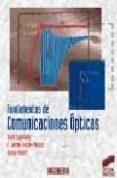 FUNDAMENTOS DE COMUNICACIONES OPTICAS - 9788477385998 - JOSE CAPMANY