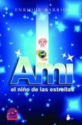 AMI EL NIÑO DE LAS ESTRELLAS - 9788478086498 - ENRIQUE BARRIOS