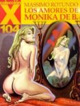 COLECCION X 104: LOS AMORES MONIKA DE B - 9788478333998 - MASSIMO ROTUNDO