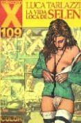 COLECCION X 109: LA VIDA LOCA DE SELEN - 9788478334698 - LUCA TARLAZZI