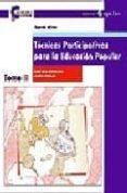tecnicas participativas para la educacion popular (t. ii)-graciela bustillos-laura vargas-9788478841998
