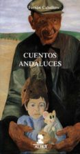 CUENTOS ANDALUCES (2ª ED.) - 9788478983698 - FERNAN CABALLERO