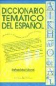 DICCIONARIO TEMATICO DEL ESPAÑOL - 9788479620998 - RAFAEL DEL MORAL