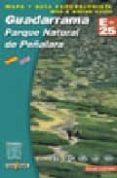 GUADARRAMA: PARQUE NATURAL DE PEÑALARA (MAPA Y GUIA EXCURSIONISTA ) (1:25000) - 9788480901598 - VV.AA.