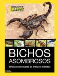 BICHOS ASOMBROSOS (NATIONAL GEOGRAFIC KIDS) - 9788482986098 - VV.AA.