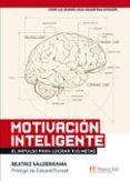 MOTIVACION INTELIGENTE - 9788483226698 - BEATRIZ VALDERRAMA