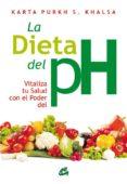 la dieta del ph: vitaliza tu salud con el poder del ph-karta purkh s. khalsa-9788484453598