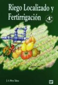 RIEGO LOCALIZADO Y FERTIRRIGACION (4ª ED.) - 9788484762898 - JUANA LABRADOR MORENO