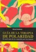 GUIA DE LA TERAPIA DE POLARIDAD - 9788486668198 - MARUTI SEIDMAN