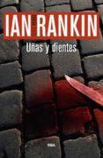 UÑAS Y DIENTES (SERIE JOHN REBUS 3) - 9788490564998 - IAN RANKIN