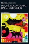DE QUE HABLO CUANDO HABLO DE ESCRIBIR - 9788490663998 - HARUKI MURAKAMI