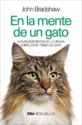 en la mente de un gato: nuevas respuestas de la ciencia sobre como piensa su gato-john bradshaw-9788491873198