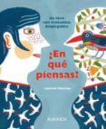 ¿EN QUE PIENSAS? - 9788492750498 - LAURENT MOREAU
