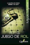 R.P.G. JUEGO DE ROL - 9788493777098 - MIYUKI MIYABE