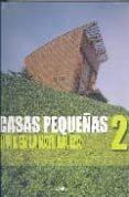 CASAS PEQUEÑAS 2: VIVIR EN LA NATURALEZA - 9788496263598 - VV.AA.