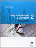 LENGUA LITERATURA 2 BACHILLERATO ALUMNO - 9788497787598 - VV.AA.