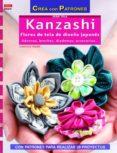 KANZASHI: FLORES DE TELA DE DISEÑO JAPONES - 9788498743098 - CHRISTIANE HUBNER