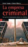 LA EMPRESA CRIMINAL: POR QUE LAS CORPORACIONES DEBEN SER ABOLIDAS - 9788498887198 - STEVE THOMBS