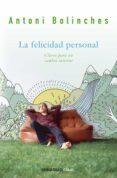 LA FELICIDAD PERSONAL - 9788499089898 - ANTONI BOLINCHES SANCHEZ